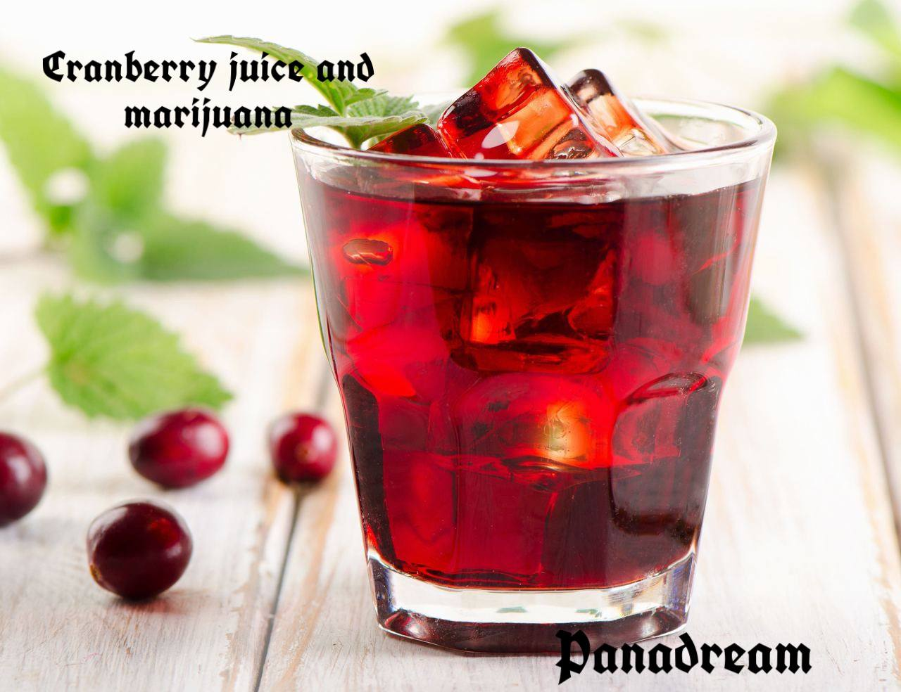Cranberry juice and marijuana