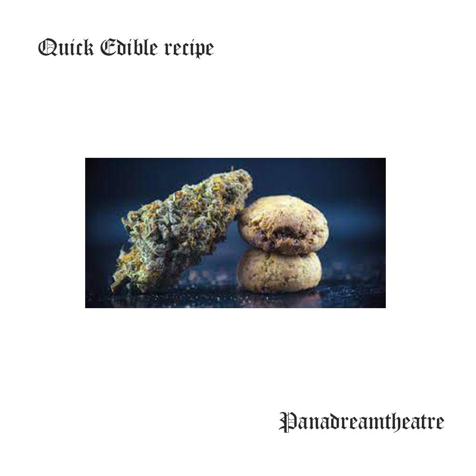 Quick Edible recipe
