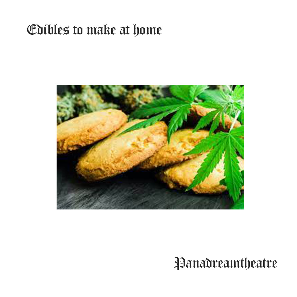 Edibles to make at home