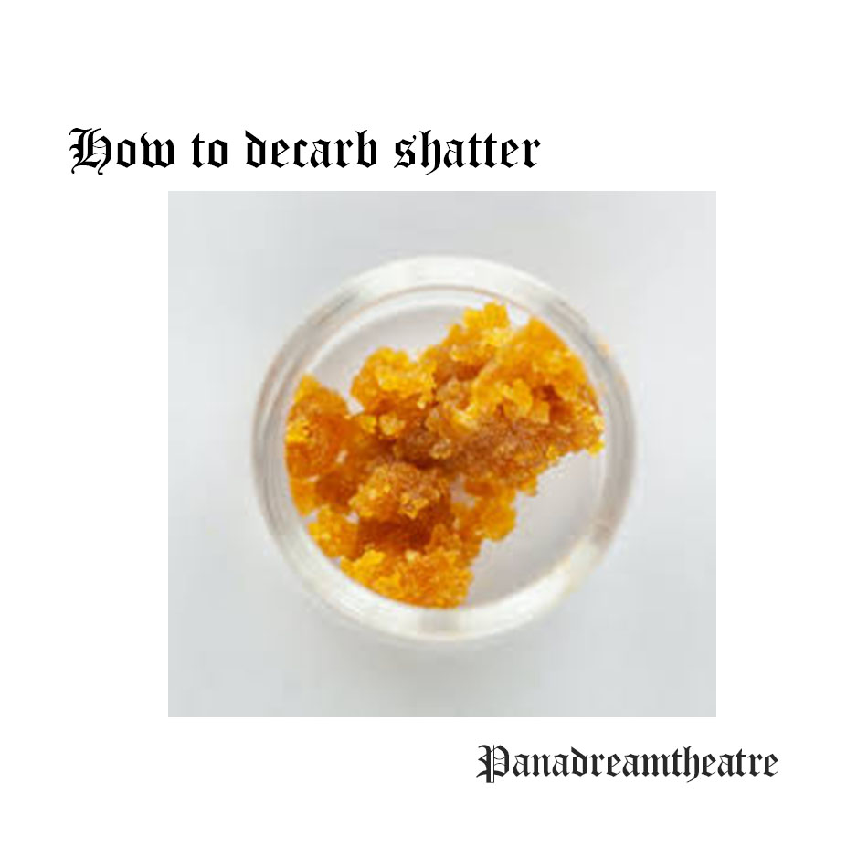 How to decarb shatter