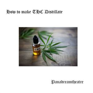 How to make THC Distillate