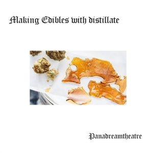 Making Edibles with distillate