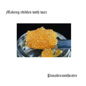 Making edibles with wax