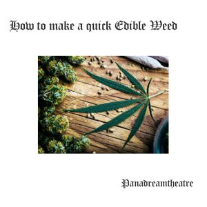 How to make quick Edible Weed