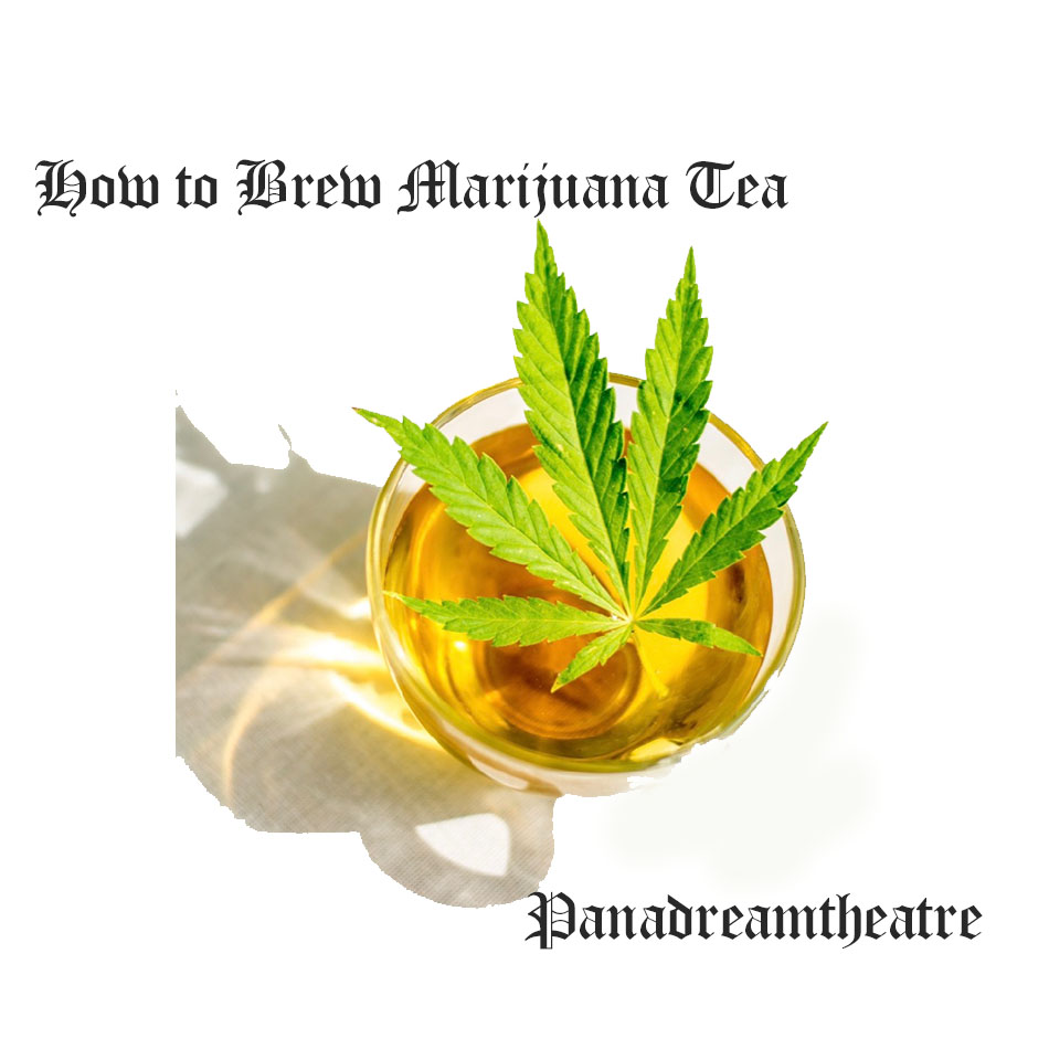How to Brew Marijuana Tea