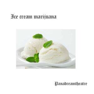 Ice cream marijuana