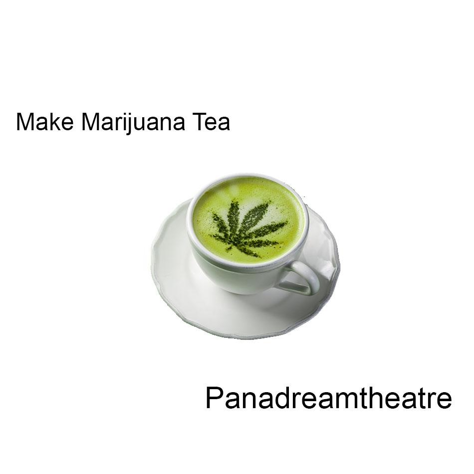 Make Marijuana Tea at Home: A Recipe