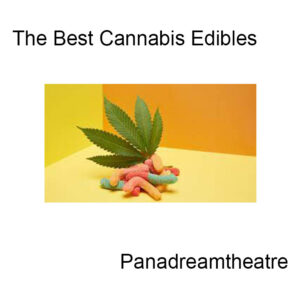 The Best Cannabis Edibles