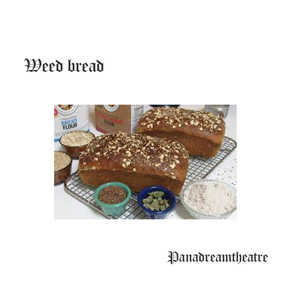 Weed bread