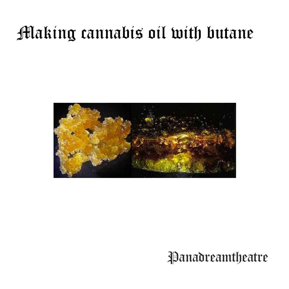 Making cannabis oil with butane